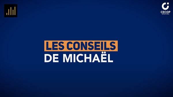 Cecop - Les conseils de Michael
